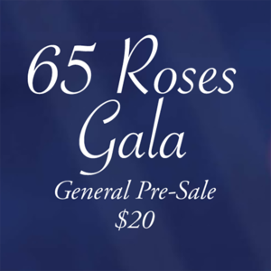 The general admission cost for pre-sale tickets as shown on the givetossu website. Link to Gala General source:  https://givetossu.com/65rosesgala